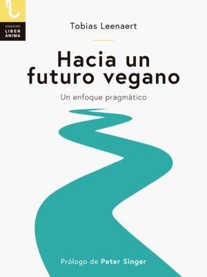 """Presentación del libro """"Hacia un futuro vegano"""" de Tobias Leenaert"""
